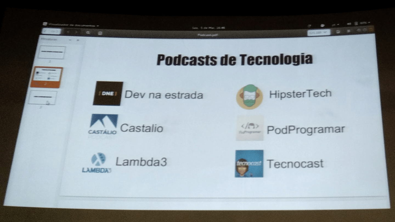 Os podcasts sobre tecnologia foram compartilhados durante o evento.