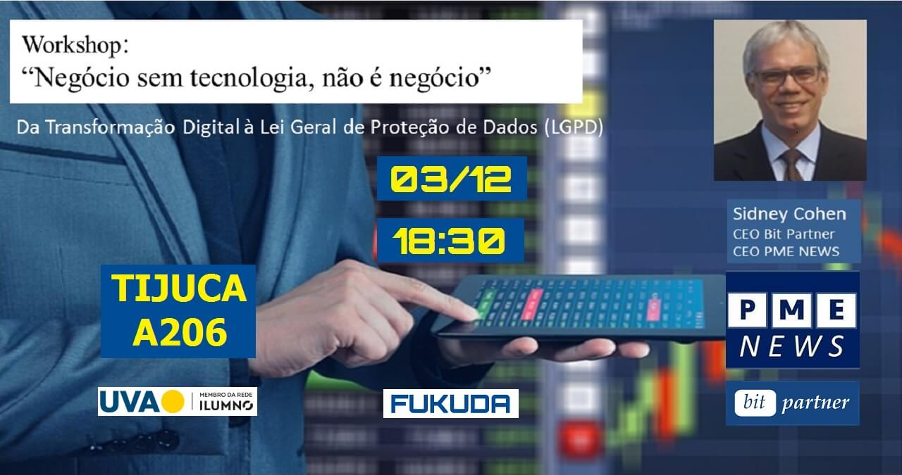 O Prof. Dr. Eng. Fernando Hideo Fukuda, CEO na Fukuda Solutions, Coordenador do Curso de Engenharia da Computação e doCurso de Ciência da Computação e Professor no Campus Tijuca da UVA,organizou o Workshop Negócio sem Tecnologia, não é Negócio.