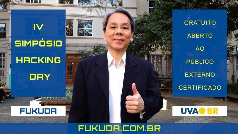 Prof. Dr. Eng. Fernando Hideo Fukuda co-organizou o IV Hacking Day com o Prof. M.Sc. Eng. Thiago Alberto Ramos Gabriel e os Estudantes do Campus Tijuca da UVA.
