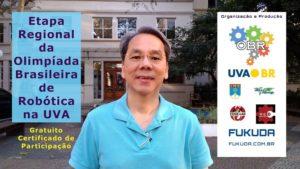 Convidamos-lhe para a Olimpíada Brasileira de Robótica na UVA co-organizada com o Prof. Thiago Gabriel e os Estudantes do Campus Tijuca da UVA.